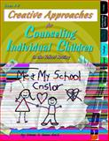 Creative Approaches for Counseling Individual Children, Senn, Diane, 1598500112