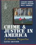 Crime and Justice in America : A Human Perspective, Territo, Leonard and Halsted, James B., 0750670118