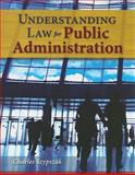 Understanding Law for Public Administration, Szypszak, Charles, 0763780111