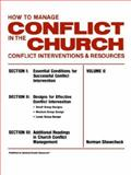 How to Manage Conflict in the Church Vol. II : Conflict Interventions and Resources, Shawchuck, Norman, 0938180118