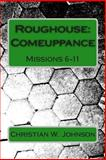 Roughouse: Comeuppance, Christian Johnson, 1497440114