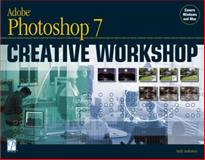 Adobe Photoshop 7 Creative Workshop, Anderson, Andy, 1592000118