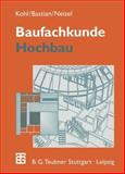 Baufachkunde : Hochbau, Kohl, A., 332283011X