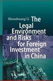 The Legal Environment and Risks for Foreign Investment in China, Li, Shoushuang, 3642080111