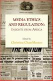 Media Ethics and Regulation. Insights from Africa, , 9956790117