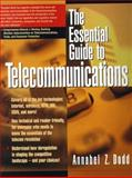 The Essential Guide to Telecommunications, Dodd, Annabel Z., 0132590115