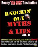 Benny the Boss Costantino Knockin' Out Myths and Lies Vol Ii, Benny Costantino, 1492240117