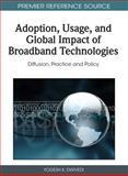 Adoption, Usage, and Global Impact of Broadband Technologies 9781609600112