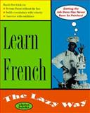 Learn French the Lazy Way, Desmaison, Christopher, 0028630114