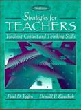 Strategies for Teachers : Teaching Content and Thinking Skills, Eggen, Paul D. and Kauchak, Donald P., 020515011X