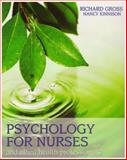 Psychology for Nurses and Allied Health Professionals : Applying Theory to Practice, Gross, Richard and Kinnison, Nancy, 034093011X