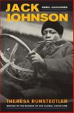 Jack Johnson, Rebel Sojourner : Boxing in the Shadow of the Global Color Line, Runstedtler, Theresa, 0520280113