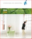 ISPA 2006 Consumer Report : Spa-goer and Non-Spa-goer Perspectives, International SPA Association, The Hartman Group, Inc., 0982930119