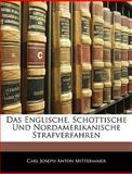 Das Englische, Schottische und Nordamerikanische Strafverfahren, Carl Joseph Anton Mittermaier, 1145800114