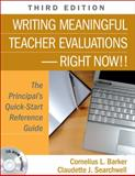 Writing Meaningful Teacher Evaluations-Right Now!! : The Principal's Quick-Start Reference Guide, Barker, Cornelius L. and Searchwell, Claudette J., 1412960118