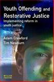 Youth Offending and Restorative Justice : Implementing Reform in Youth Justice, Crawford, Adam and Newburn, Tim, 1843920115
