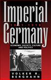 Imperial Germany, 1871-1918 : Economy, Society, Culture and Politics, Berghahn, Volker, 1845450116