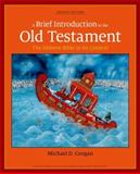 A Brief Introduction to the Old Testament : The Hebrew Bible in Its Context, Coogan, Michael D., 0199830118