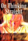 On Thinking Straight, Gary Roberto, 1403350116
