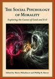 The Social Psychology of Morality : Exploring the Causes of Good and Evil, , 1433810115