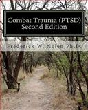 Combat Trauma (PTSD), Second Edition, Frederick W. Nolen, 1453780114