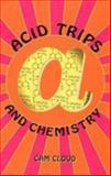 Acid Trips and Chemistry, Cam Cloud and Dan Joy, 1579510116
