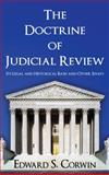 The Doctrine of Judicial Review : Its Legal and Historical Basis and Other Essays 1914, Corwin, Edward S., 1584770112