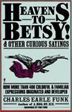 Heavens to Betsy!, John Marlin and Charles E. Funk, 0062720112