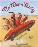 The Worm Family, Tony Johnston, 0152050116