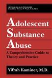 Adolescent Substance Abuse : A Comprehensive Guide to Theory and Practice, Kaminer, Yifrah, 1475790112