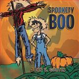 Spookety Boo, John Curtin, 148361011X