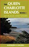The Queen Charlotte Islands, Kathleen E. Dalzell, 1550170112