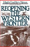 Reopening the Western Frontier, High Country News Staff and Marston, Ed, 1559630116