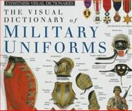 Military Uniforms, Deni Bown and Dorling Kindersley Publishing Staff, 1564580113