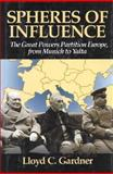 Spheres of Influence, Lloyd C. Gardner, 1566630118