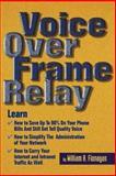 Voice over Frame Relay, Flanagan, William, 1578200113