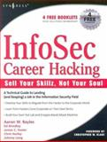 InfoSec Career Hacking : Sell Your Skillz, Not Your Soul, Hurley, Chris and Long, Johnny, 1597490113