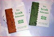 The Irish Holocaust, Shanley, Michael P. and Coldiron, Nita Gail, 1889920118