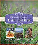 The Maui Book of Lavender, Alii Chang and Lani Medina Weigert, 1935690116