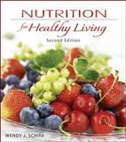 Nutrition for Healthy Living, Schiff, Wendy J., 0077350111