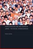 Population Decline and Ageing in Japan - the Social Consequences, Coulmas, Florian, 0415480116