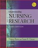 Understanding Nursing Research, Burns, Nancy and Grove, Susan K., 0721600115