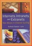 Internets, Intranets, and Extranets : New Waves in Channel Surfing, Paswan, Audhesh, 0789020114