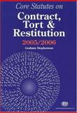 Core Statutes on Contract, Tort and Restitution 2005-06, Stephenson, Graham, 1846410118