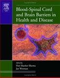 Blood-Spinal Cord and Brain Barriers in Health and Disease, Sharma, Hari Shanker , 0126390118