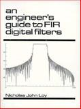 An Engineer's Guide to FIR Digital Filters, Loy, Nicholas J., 0132780119