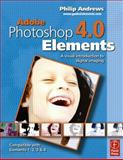 Adobe Photoshop Elements 4.0 : A Visual Introduction to Digital Imaging, Andrews, Philip, 0240520114