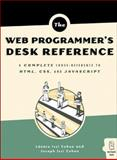 Web Programmer's Desk Reference : A Complete Cross-Reference to HTML, CSS, and JavaScript, Cohen, Lazaro Issi and Cohen, Joseph, 1593270119