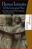 Hymn Introits for the Liturgical Year : The Origin and Early Development of the Latin Texts, Tietze, Christoph, 1595250115