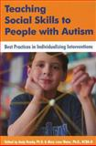 Teaching Social Skills to People with Autism : Best Practices in Individualizing Interventions, Andy Bondy, Mary Jane Weiss, 1606130110